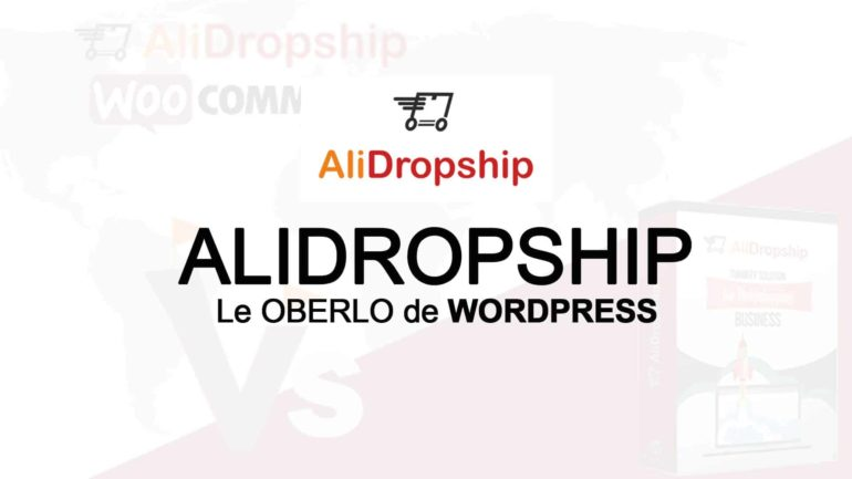 Test AliDropship : un plugin de dropshipping performant pour WordPress